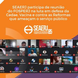 SEAERJ participa de reunião do FOSPERJ na luta em defesa da Cedae, Vacina e contra as Reformas que ameaçam o serviço público