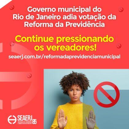 Governo Municipal do Rio de Janeiro adia votação da Reforma da Previdência