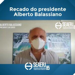 Recado de Alberto Balassiano presidente da Seaerj