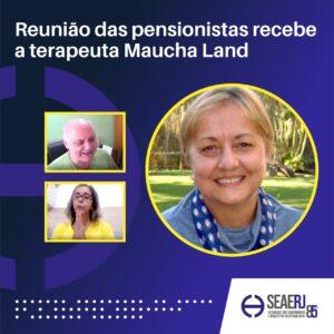 Reunião das pensionistas recebe a terapeuta Maucha Land